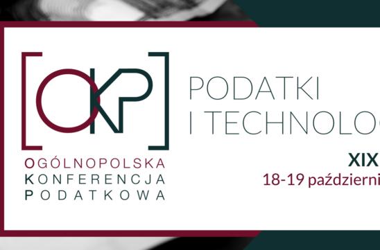 "XIX Ogólnopolska Konferencja Podatkowa ""Podatki i Technologia"""