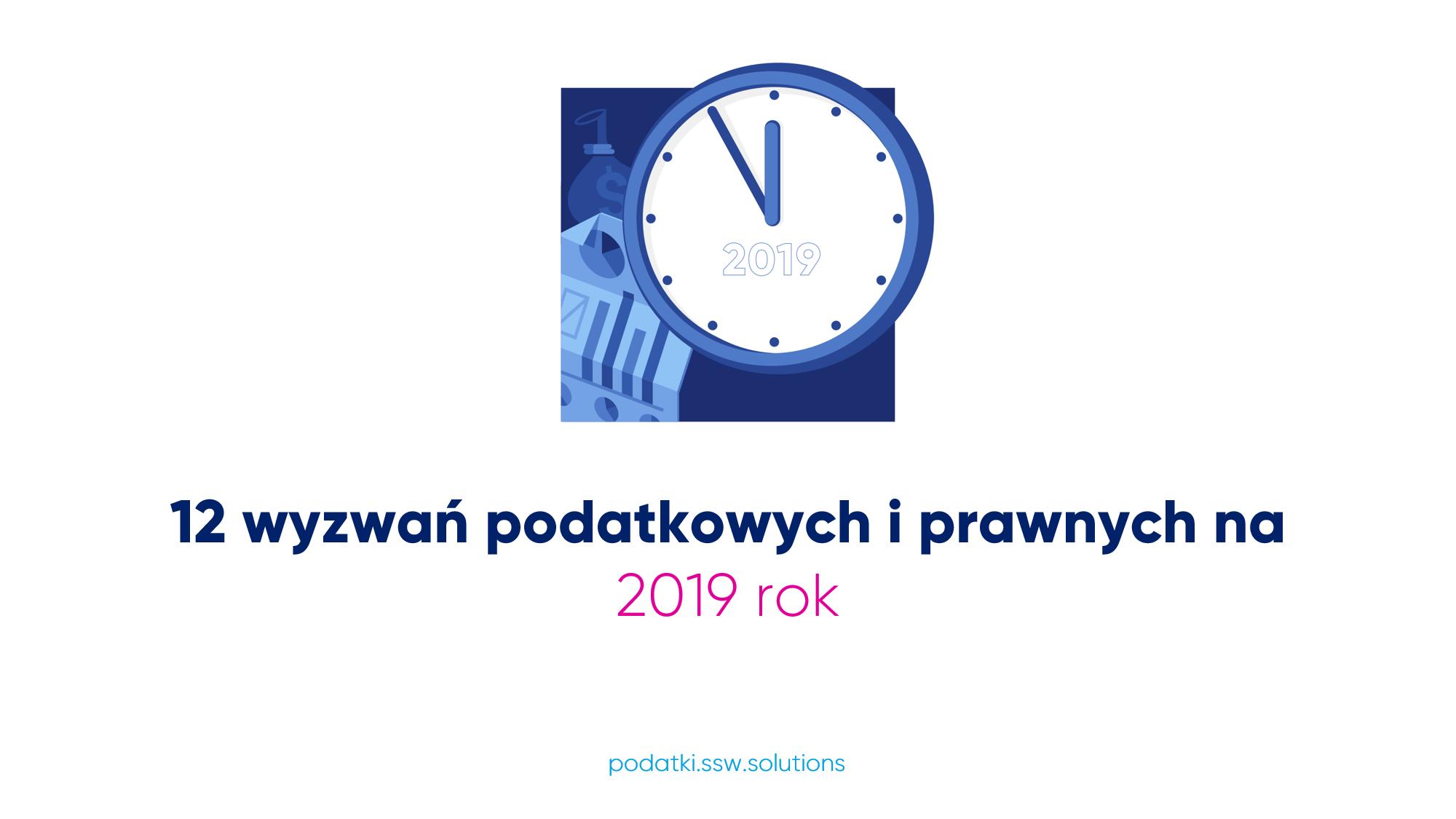 Wyzwania podatkowe i prawne na 2019 rok
